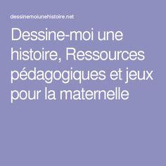 Dessine-moi une histoire, Ressources pédagogiques et jeux pour la maternelle