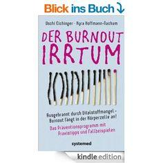Der Burnout-Irrtum: Ausgebrannt durch Vitalstoffmangel | Erfolgsebook - Spannend, unterhaltsam und überraschend!