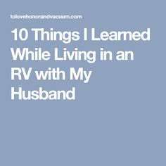 10 Things I Learned While Living in an RV with My Husband