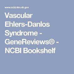 Vascular Ehlers-Danlos Syndrome - GeneReviews® - NCBI Bookshelf