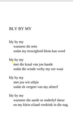 Bly by my wanneer dit reën sodat my treurigheid klien kan word Movie Quotes, Life Quotes, Qoutes, Protest Poetry, Adventure Bible, Wedding Poems, Afrikaanse Quotes, Parts Of Speech, I Love Reading