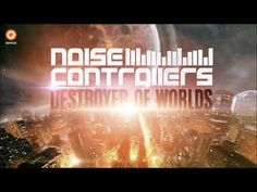 Noisecontrollers   Destroyer Of Worlds (Preview)