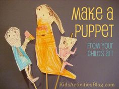 A fantastic way to use your kids art - make puppets! Great ideas here for extending the play too into all sorts of learning.