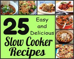 25 Easy and Delicious Slow Cooker Recipes- perfect for the busy time of back to school! SixSistersStuff.com #slowcooker #recipes