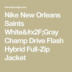 Nike New Orleans Saints White Gray Champ Drive Flash Hybrid Full-Zip Jacket c671bcc2a