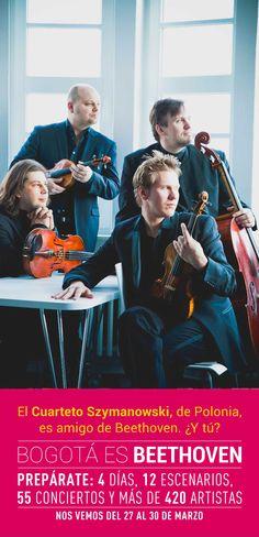 El Cuarteto Szymanowski, de Polonia, es amigo de Beethoven... ¿Y tú? Este joven cuarteto de cuerda es uno de los más carismáticos de su generación. Sus cuatro músicos son permanentes invitados de los más destacados escenarios: Paris, Nueva York, Londres... y ahora Bogotá (única en la que pagas 15 mil pesos). Los polacos estarán en los conciertos 3, 25, 36, 46, 54 del 1er Festival Internacional de Música de Bogotá, Colombia 2013. /  ¡Nos vemos del 27 al 30 de marzo en Bogotá es Beethoven!