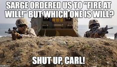 shut up carl Memes & GIFs Funny Army Memes, Army Jokes, Military Jokes, Army Humor, Most Hilarious Memes, Funny Pix, Funny Pictures With Captions, Really Funny Memes, Stupid Funny Memes