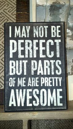 I must admit this is pretty True... LOL Awesome Quote!