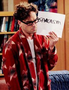 sarcasm sign from the big bang theory - leonard penny sheldon Big Bang Theory Funny, The Big Theory, Big Bang Theory Quotes, Bigbang, Fernanda Young, Leonard Hofstadter, Citations Film, Johnny Galecki, Jim Parsons