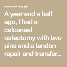 A year and a half ago, I had a calcaneal osteotomy with two pins and a tendon repair and transfer on my left foot and ankle for PTTD, and later, a Bunion Surgery, Ankle Surgery, Ankle Fracture, Broken Foot, My Left Foot, Knee Replacement Surgery, Surgery Recovery, Plantar Fasciitis, Feet Care