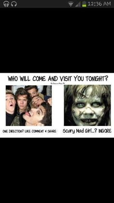 wHO WOULD WANT THAT SCARY MAD GIRL THING TO VISIT THEM LIKE UH NO THANKS | IMPORTANT!!! | Pinterest | One Direction, Scary and Girls