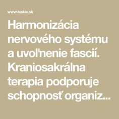 Harmonizácia nervového systému a uvoľnenie fascií. Kraniosakrálna terapia podporuje schopnosť organizmu obnoviť svoje zdravie a nájsť stratenú rovnováhu. Adhd, Math Equations, Therapy