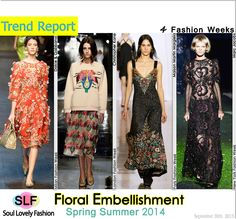 Floral Embellishment#Fashion#Trend for Spring Summer 2014 at New York, London, Milan, & Paris Fashion Weeks #NYFW #LFW #MFW #PFW #Spring2014  #Trends