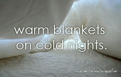 Warm blankets on cold nights // ##reasonstolovebeingalive