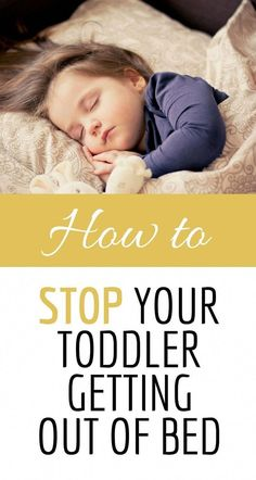 How To Stop Your Toddler Getting Out of Bed Learn how to teach your toddler to stay in bed with these handy parenting tips. Toddler Bedtime, Toddler Chores, Toddler Discipline, Toddler Learning, Toddler Activities, Toddler Behavior, Toddler Schedule, Toddler Rooms, Positive Discipline