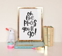 Oh The Places You'll Go - Typographic Print - Hand Lettering - D Seuss Quote - Kids Room Decor - Inspirational Art - Travel Poster