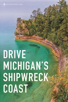 Don't forget to stop at Pictured Rocks National Lakeshore!