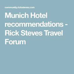 Munich Hotel recommendations - Rick Steves Travel Forum