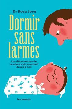 Les Editions Les Arènes m'ont récemment envoyé le livre»Dormir sans larmes» du Docteur Rosa Jové. Cet ouvrage va probablement s'imposer comme une référence du sujet pour plusieurs raisons : il s'appuie sur les sciences pour détailler le processus du sommeil, l'évolution de l'enfant et les interactions biochimiques et psychologiques en jeu il est bienveillant envers …