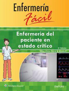 Enfermería del paciente en estado crítico / editor clínico David W. Woodruff: http://kmelot.biblioteca.udc.es/record=b1540893~S1*gag
