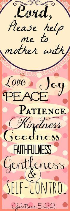 A short prayer for all mothers. Galatians 5:22; Bible verses