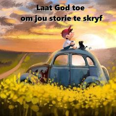 Goeie More, Afrikaans Quotes, My King, Make Me Happy, Wisdom Quotes, Inspire Me, The Outsiders, Bible, God