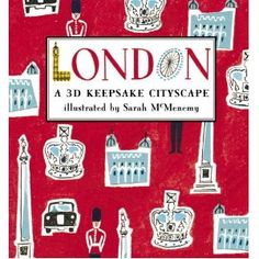 London: A 3D Keepsake Cityscape (Keepsake Cityscapes) by sarah mcmenemy