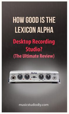 The Lexicon Alpha audio interface is a great piece of of music production equipment. A budget friendly tool to add to your audio interface setup. Virtually all home music studios and recording studios require this audio gadget. Music Studio Decor, Home Recording Studio Setup, Home Studio Music, Studio Equipment, Dj Equipment, Windows Phone, Galaxy Note, Arduino, Home Music