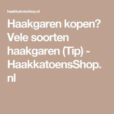 Haakgaren kopen? Vele soorten haakgaren (Tip) - HaakkatoensShop.nl