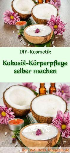 Kokosöl Kosmetik selber machen - Rezept für selbst gemachte Kokosöl Körperpflege mit nur 3 Zutaten - schnell und einfach herzustellen ...