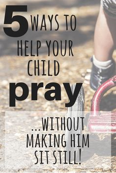 Family prayer without the frustration: Prayer activities for children to teach your wiggly child to pray, without making him sit still. After all, he's just learning to pray. Raising Godly Children, Prayers For Children, Raising Boys, Bring Up A Child, Learning To Pray, Christian Families, Christian Life, Christian Parenting, Bible Lessons