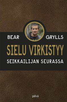 Bear Gryllsin uutuuskirja Bear Grylls on seikkailija, kirjailija ja televisio-ohjelmien isäntä. Luonto on opettanut hänelle tärkeitä läksyjä, mutta jokaisen urotyön takana on kertomus uskon voimasta. Bear Grylls, Takana, Bujo, Movie Posters, Movies, 2016 Movies, Film Poster, Films, Film