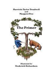 Harriette Taylor Treadwell - The Primer, 1st Reader, 2nd Reader, 3rd Reader - Whit loves these readers