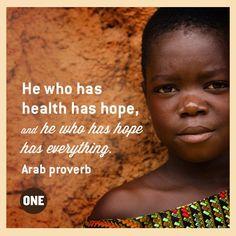 He Who Has Health Has Hope | ONE