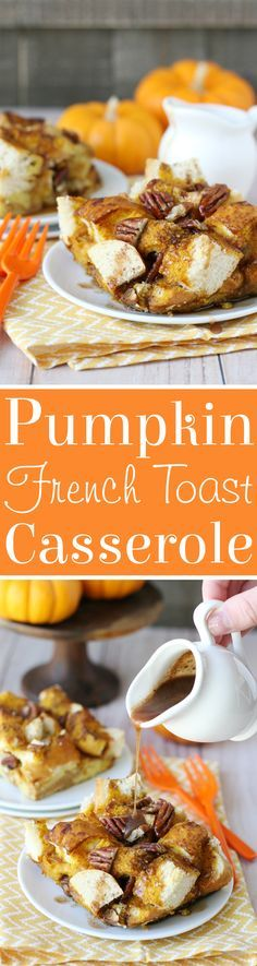 The perfect fall brunch recipe! Baked Pumpkin French Toast Casserole