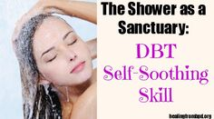 The Shower as a Sanctuary: DBT Self-Soothing Skill