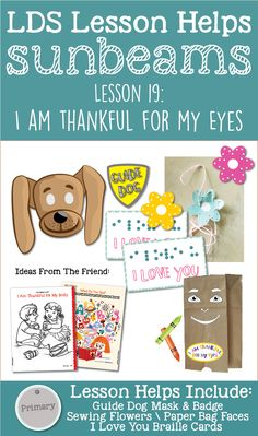 """Primary 1 Sunbeams Lesson 19: """"I Am Thankful for My Eyes"""" Lesson Packet on LovePrayTeach.com including sewing activity, guide dog mask and badge, braille cards, paper bag faces, Ideas from The Friend magazine, and teaching tips!"""