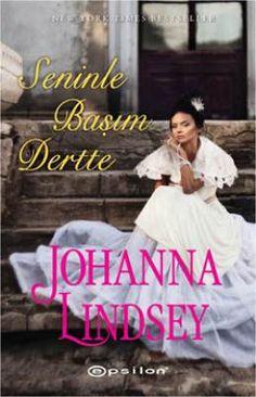Johanna Lindsey Seninle Başım Dertte