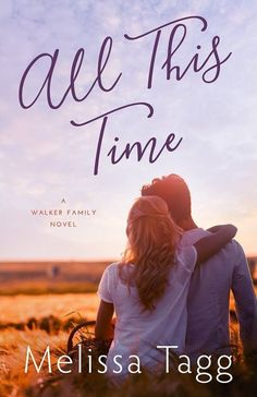 Melissa Tagg - All This Time / https://www.goodreads.com/book/show/34564856-all-this-time?ac=1&from_search=true