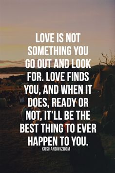 Love finds you, ready or not. <3