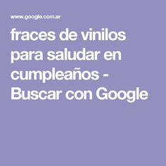 fraces de vinilos para saludar en cumpleaños - Buscar con Google