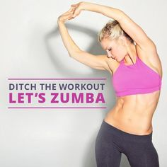 Ditch the Workout, Let's Zumba! #zumba #workouts #weightloss