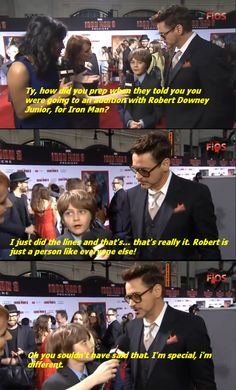 Robert Downey Junior, humble as always. He gets away with it because he's Iron Man and super hot!