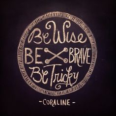 Coraline quote/ Top of Left Thigh