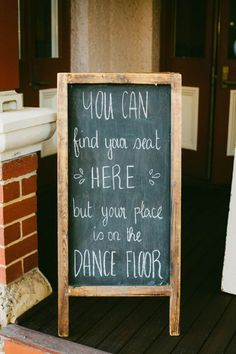"Wedding Signage - ""You can find your seat here, but your place is on the dance floor"" 