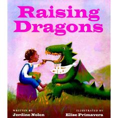 Here Be Dragons: Books & Costumes For Mighty Girl Dragon Lovers - 15 stories starring girls and dragons