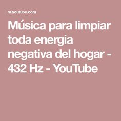 Música para limpiar toda energia negativa del hogar - 432 Hz - YouTube Youtube, Relaxing Music, Home, Musica, Youtubers, Youtube Movies