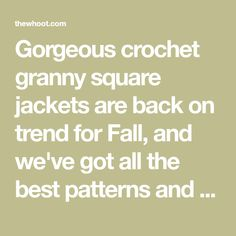 Gorgeous crochet granny square jackets are back on trend for Fall, and we've got all the best patterns and a video tutorial! The Whoot, Knitting Patterns, Crochet Patterns, Sewing Hacks, Sewing Tips, Crochet Granny, Good Things, Fall, Jackets
