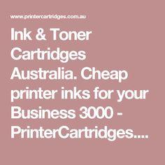 Ink & Toner Cartridges Australia. Cheap printer inks for your Business 3000 - PrinterCartridges.com.au