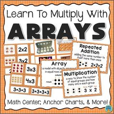 Learn To Multiply With Arrays! This resource introduces students to arrays, relating them to both repeated addition and multiplication. Includes sorting center, anchors charts, and photo cards.